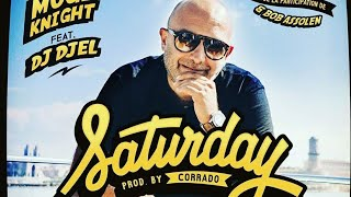MUGE KNIGHT feat DJ DJEL | SATURDAY
