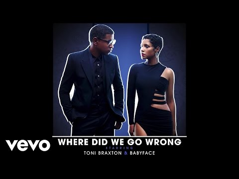 Toni Braxton, Babyface - Where Did We Go Wrong? (Audio)