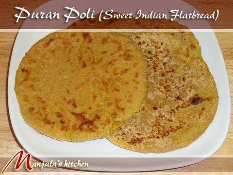 Puran Poli (Sweet Indian Flatbread) Recipe by Manjula