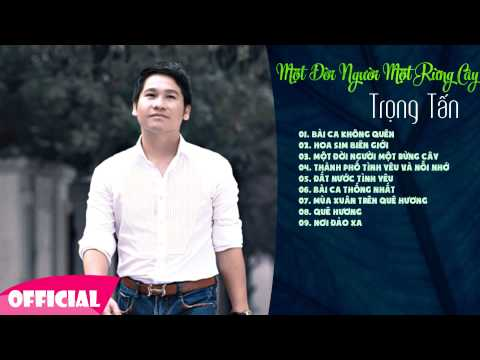 Một Đời Người Một Rừng Cây | Album CD Nhạc Trọng Tấn Hay Nhất