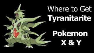 Where To Find Tyranitarite Pokemon X Y Tyranitarite Mega