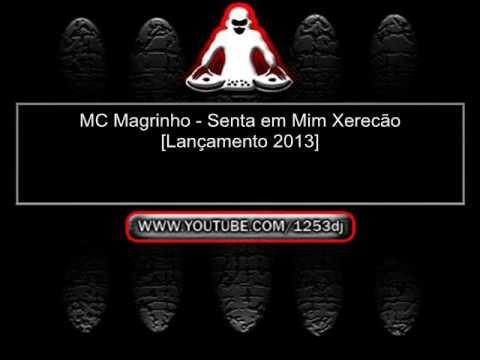 MC Magrinho - Senta em Mim Xerecão