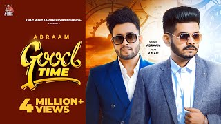 Good Time Abraam Ft R Nait Video HD Download New Video HD