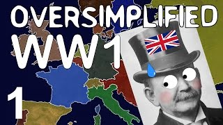 WW1 - Oversimplified (Part 1)