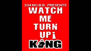 AUDIO: KING (Of 334 MO.B.B.) : Watch Me Turn Up