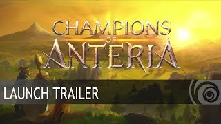 Champions of Anteria - Launch Trailer