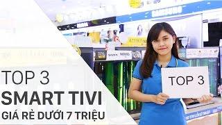 Top 3 Smart tivi giá rẻ dưới 7 triệu cho dịp Tết