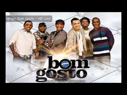 Bom Gosto - Mô Love ♪♫ (Lançamento 2013)