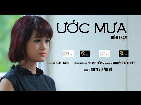 [9Film] ƯỚC MƯA - KIỀU PHẠM [Official MV]