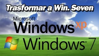 Transformar Windows XP A Windows 7 HD 2014
