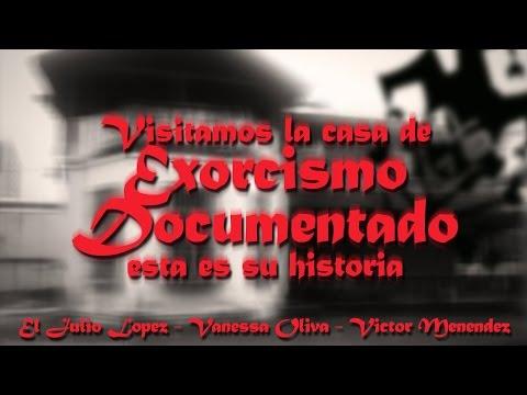CONOCI LA CASA DEL EXORCISMO DOCUMENTADO ★★★ EL JULIO LÓPEZ PRESENTA
