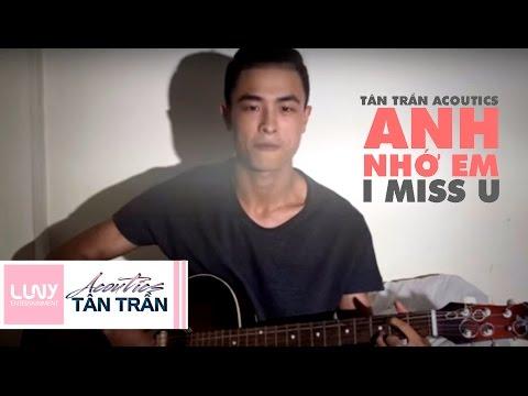 Tân Trần Acoustic - Anh Nhớ Em - Cover 好想你 I MiSS U (Hao xiang ni)- Joyce Chu Vietnamese
