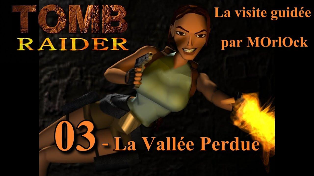 Tomb Raider 1 - 03 - La Vallée Perdue [solution] [no meds] fr