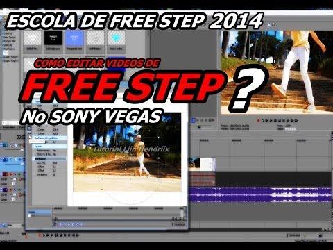 ESCOLA DE FREE STEP - AULA 3 Como Editar Videos De FREE STEP no SONY VEGAS   ( 2014 )