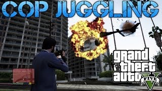 Grand Theft Auto V COP JUGGLING MORE FUN WITH CHEATS