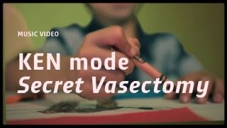 KEN mode - Secret Vasectomy