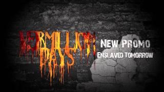 VERMILLION DAYS - Enslaved Tomorrow (lyric video) (rough mix)