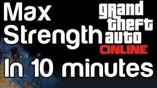 GTA 5 Online Max Strength Stat In 10 Minutes! Grand