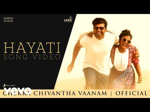 Chekka Chivantha Vaanam - Hayati Video - A.R. Rahman - Mani Ratnam