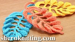 3D Crochet Leaf Tall Stitches Tutorial 28 Part 2 Of 2