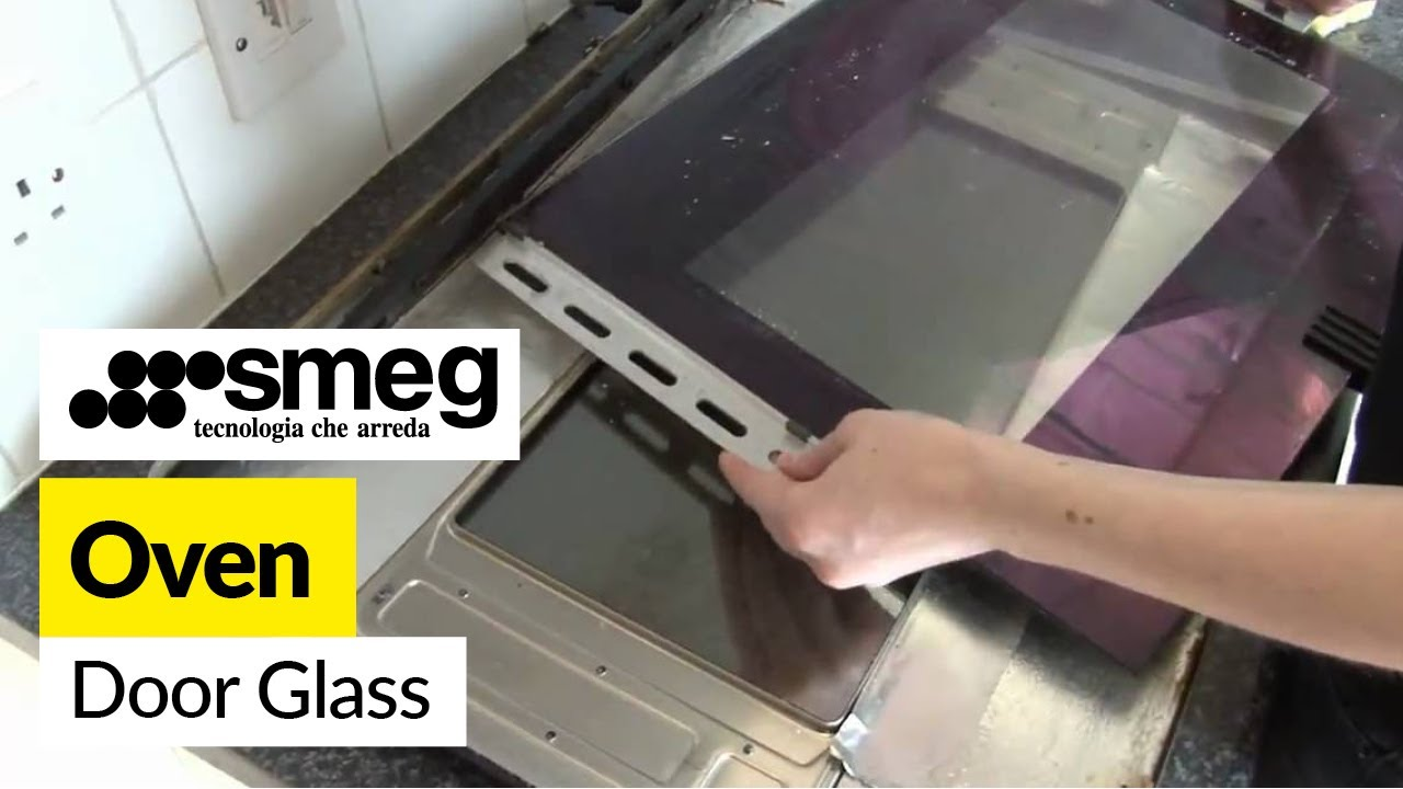 How To Clean And Replace The Oven Door Glass In A Smeg