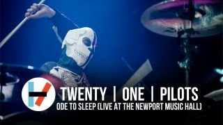 twenty one pilots: Ode to Sleep (Live at Newport Music Hall)