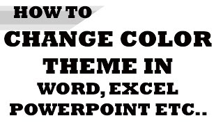 How To: Change The Color Theme In Microsoft Word,Excel