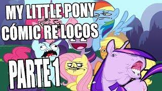 My Little Pony Cómic Re Locos Parte 1 (español)