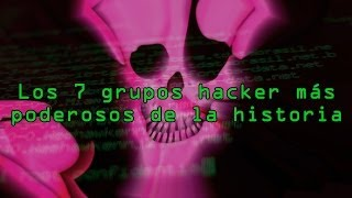 Los 7 grupos hackers más poderosos de la historia