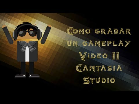 Como grabar un gameplay - video 2 - Camtasia studio
