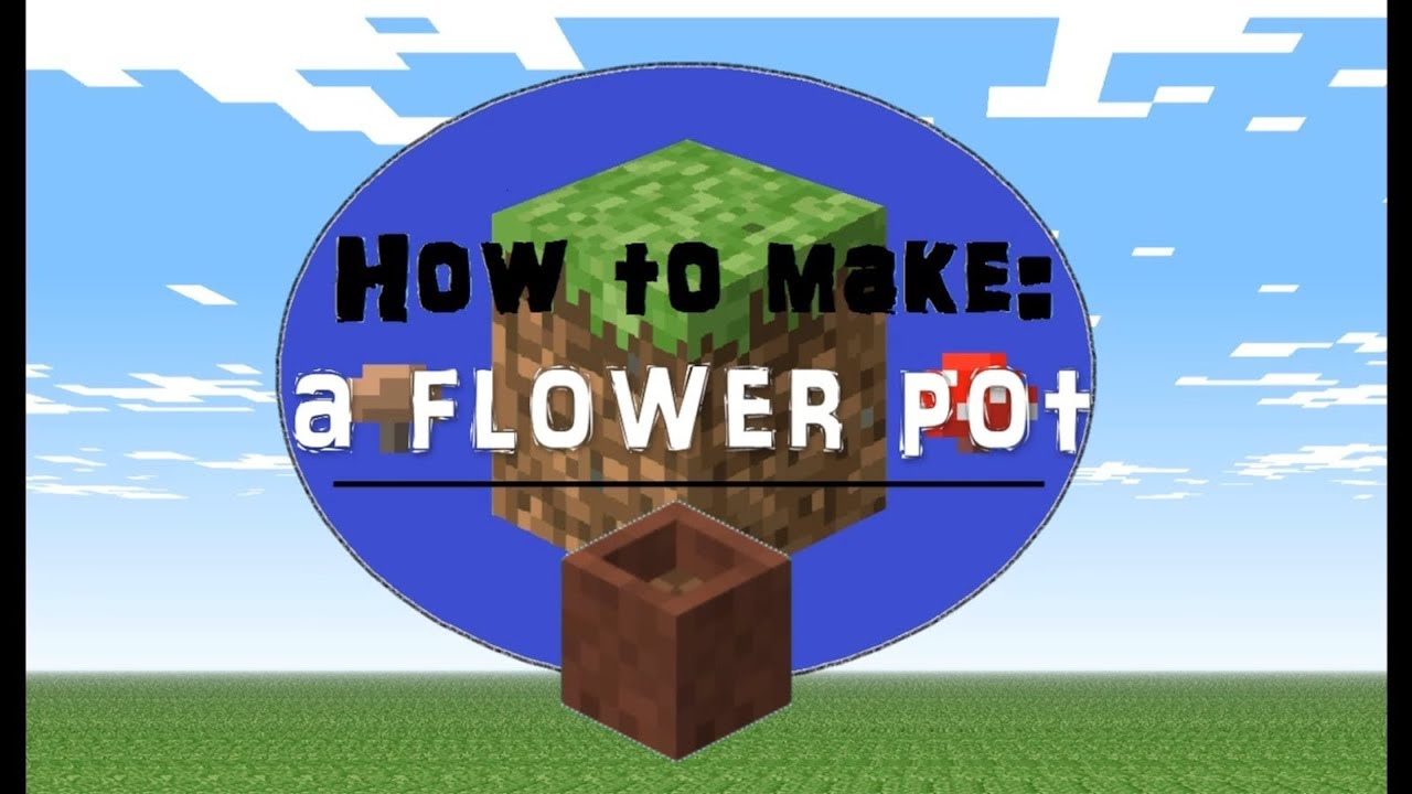 Minecraft How to make a Flower pot