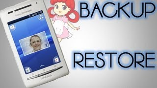 How To Backup And Restore The Sony Ericsson Xperia