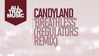 Candyland Breathless (Regulators Remix)