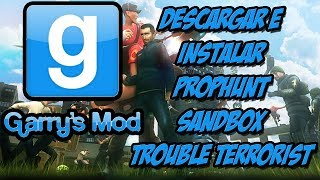 Descargar E Instalar Garrys Mod Prophunt+Sandbox+Trouble