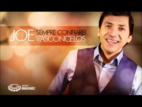 Joe Vasconcelos - Tú és Maior - Sempre Confiarei - Gospel Center
