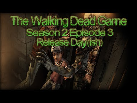 The Walking Dead Game: Season 2 Episode 3 Release Date (ish)