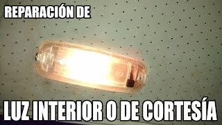 Reparación de luz interior o de cortesía