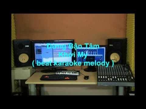 Đừng Bận Tâm   Khởi My  beat karaoke melody
