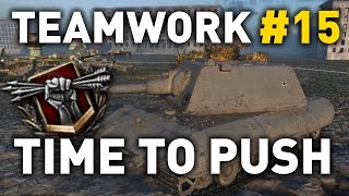 World of Tanks - Time to Push - Teamwork 15