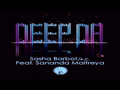 A.C., Sasha Barbot, Sananda Maitreya - Deep Da (Sunset Mix)