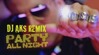 BOSS Party All Night Vs Guess What Honey Singh DJ