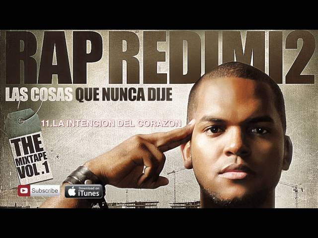 11. LA INTENCION DEL CORAZON - RAP REDIMI2 MIXTAPE 2011. @REALREDIMI2