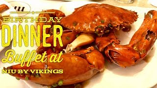 Birthday Dinner Buffet at Niu by Vikings SM Aura Premier Bonifacio Global City Manila