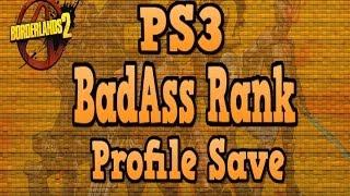 "Borderlands 2 Profile Save ""PS3 Badass Rank"""