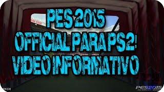 PES 2015 OFFICIAL PARA PS2! Video Informativo Victand98