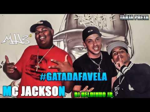 MC JACKSON - GATA DA FAVELA 'DJ HELDINHO JR' '2013' (MH3) #TARJAPRETA.