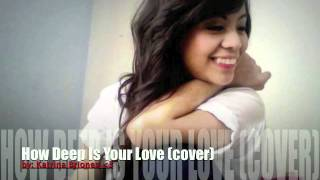 How Deep Is Your Love(cover)- Bee Gees/ Kyla/ Michael