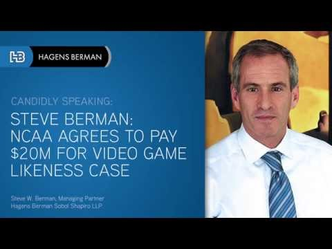 Steve Berman: NCAA Agrees to Pay $20 Million for Video Game Likeness Case