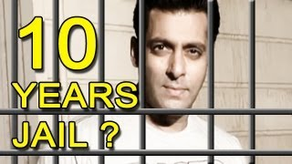 Salman may have to serve 10 years jail term