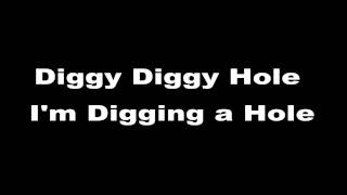 Diggy Diggy Hole LYRICS